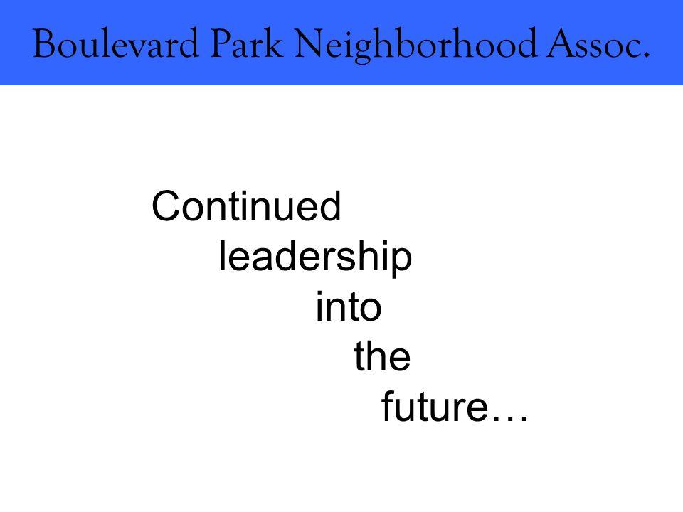 Boulevard Park Neighborhood Assoc. Continued leadership into the future…