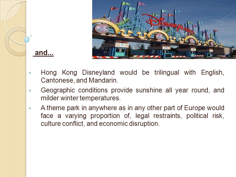 and... Hong Kong Disneyland would be trilingual with English, Cantonese, and Mandarin.