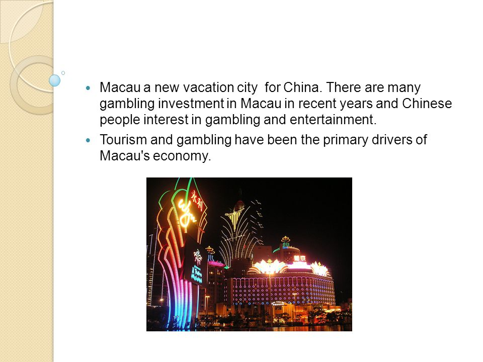 Macau a new vacation city for China.