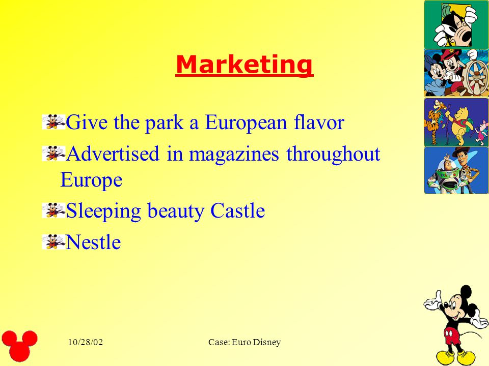 10/28/02Case: Euro Disney Employment Hire and train employees 14000 people to fill 12000 jobs Another 5000 people for peak season