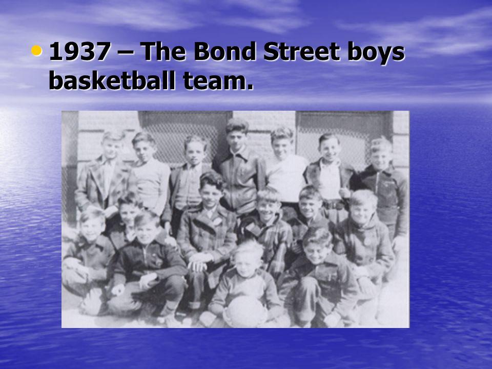 1937 – The Bond Street boys basketball team. 1937 – The Bond Street boys basketball team.