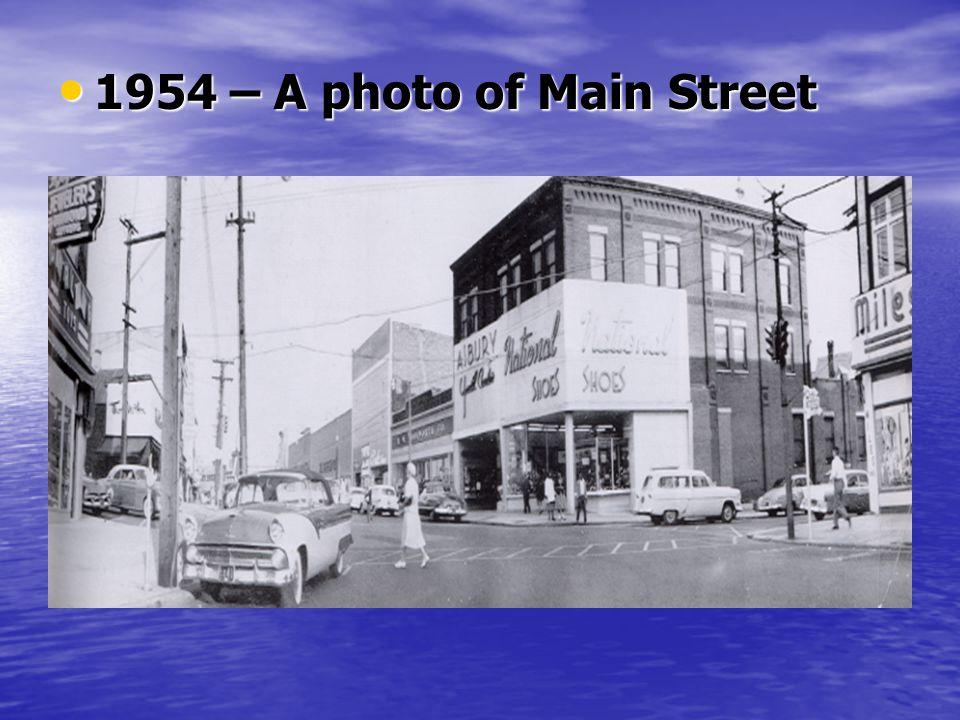1954 – A photo of Main Street 1954 – A photo of Main Street