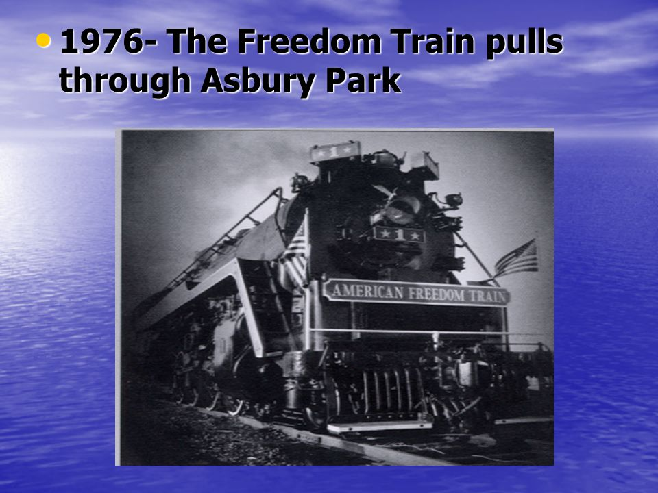 1976- The Freedom Train pulls through Asbury Park 1976- The Freedom Train pulls through Asbury Park