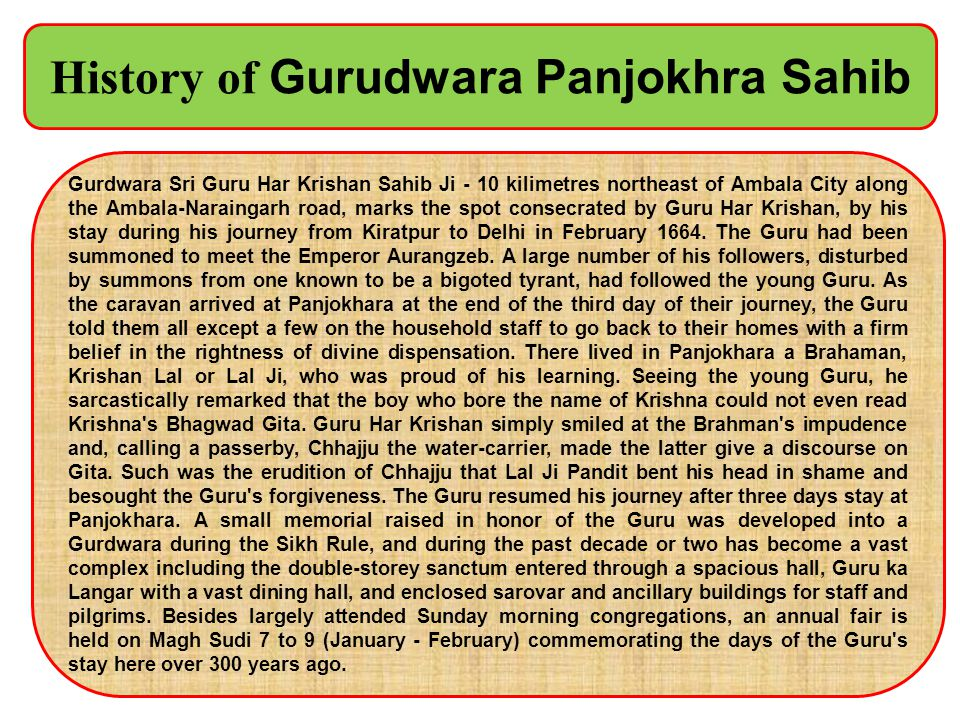 History of Gurudwara Panjokhra Sahib Gurdwara Sri Guru Har Krishan Sahib Ji - 10 kilimetres northeast of Ambala City along the Ambala-Naraingarh road,