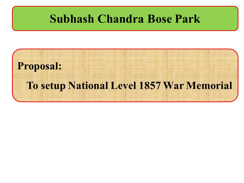Proposal: To setup National Level 1857 War Memorial Subhash Chandra Bose Park