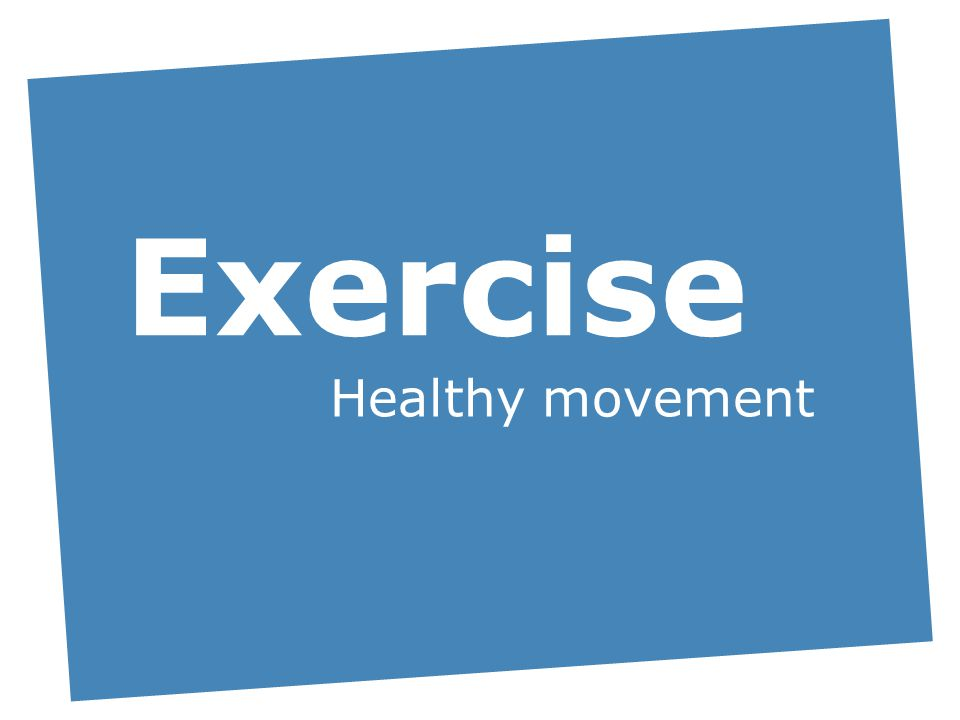 Exercise Healthy movement