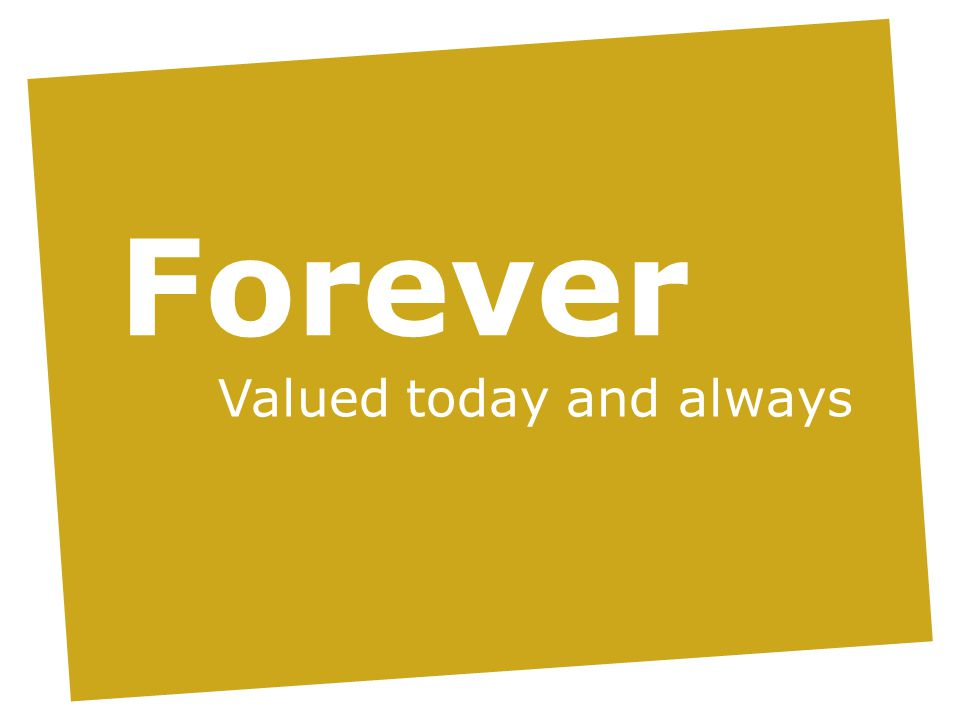 Forever Valued today and always