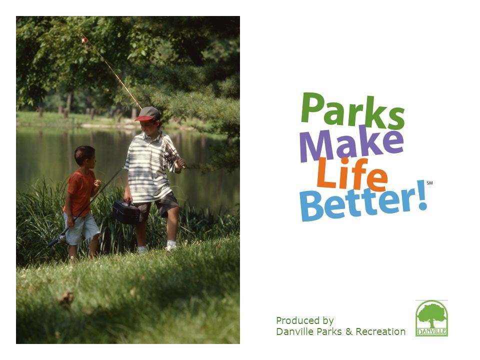 Produced by Danville Parks & Recreation