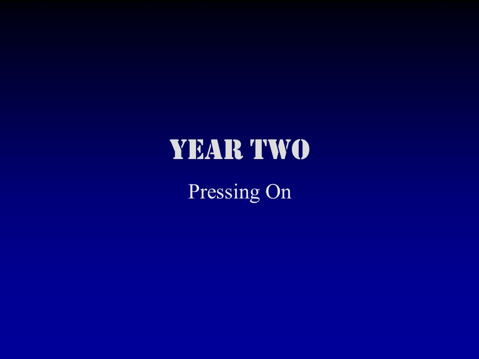 Year two Pressing On