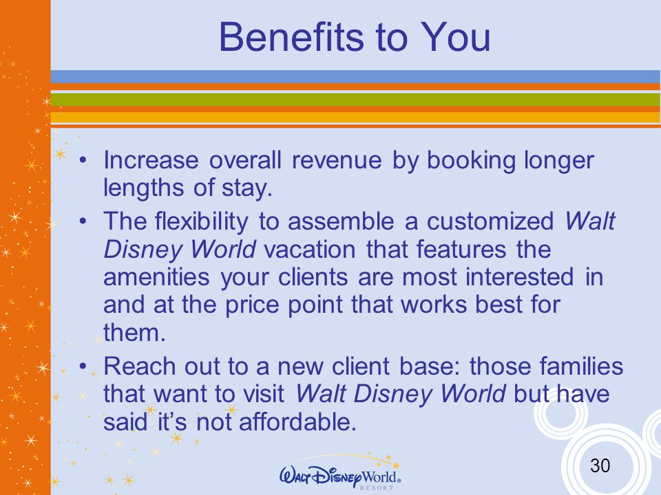 30 Benefits to You Increase overall revenue by booking longer lengths of stay.