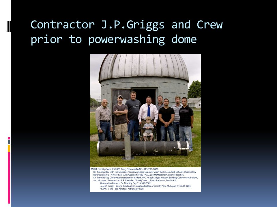 Contractor J.P.Griggs and Crew prior to powerwashing dome
