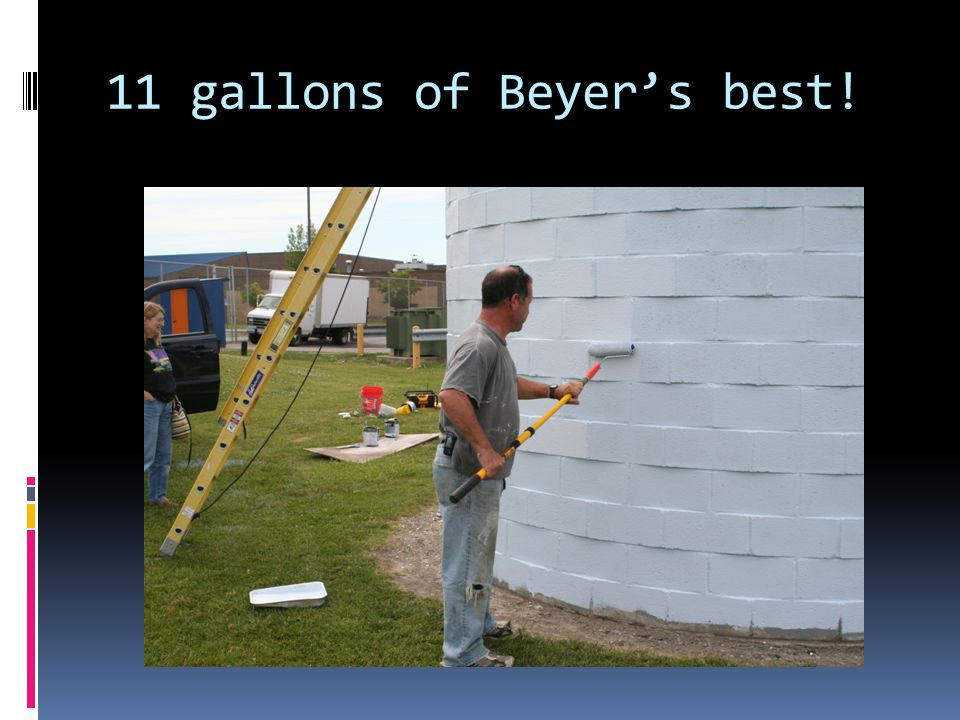 11 gallons of Beyers best!