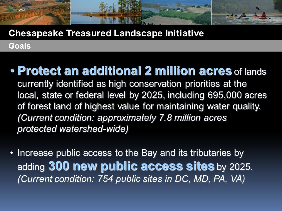 Protect an additional 2 million acres of lands currently identified as high conservation priorities at the local, state or federal level by 2025, including 695,000 acres of forest land of highest value for maintaining water quality.