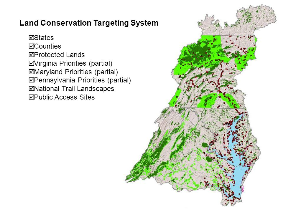 States Counties Protected Lands Virginia Priorities (partial) Maryland Priorities (partial) Pennsylvania Priorities (partial) National Trail Landscapes Public Access Sites Land Conservation Targeting System