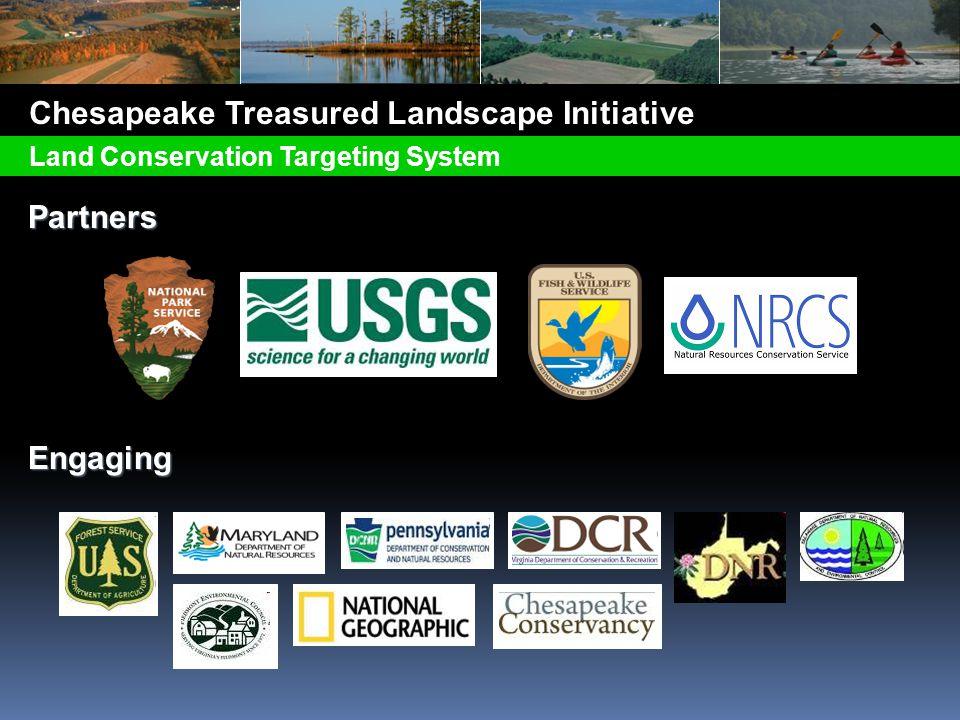 PartnersEngaging Chesapeake Treasured Landscape Initiative Land Conservation Targeting System