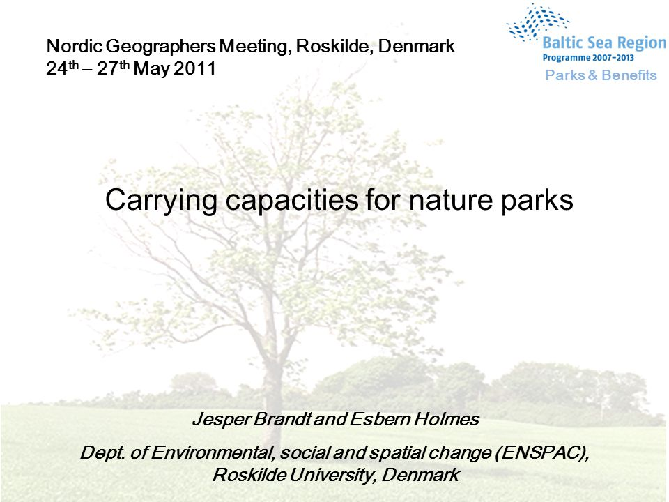 Carrying capacities for nature parks Jesper Brandt and Esbern Holmes Dept.