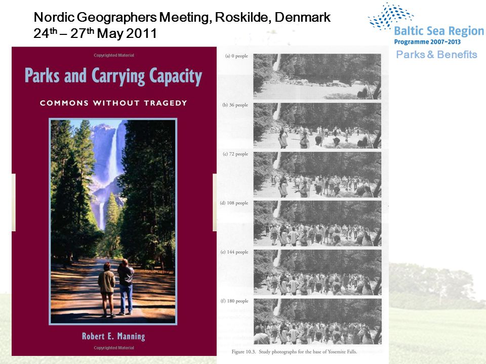 Parks & Benefits Nordic Geographers Meeting, Roskilde, Denmark 24 th – 27 th May 2011