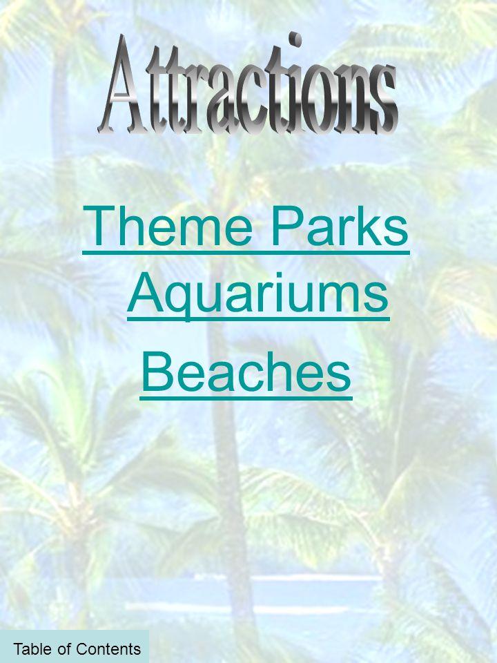 Theme Parks Aquariums Beaches Table of Contents