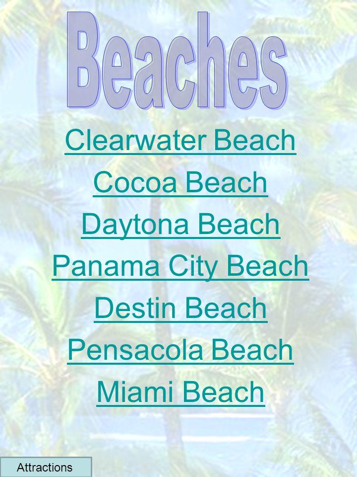 Clearwater Beach Cocoa Beach Daytona Beach Panama City Beach Destin Beach Pensacola Beach Miami Beach Attractions