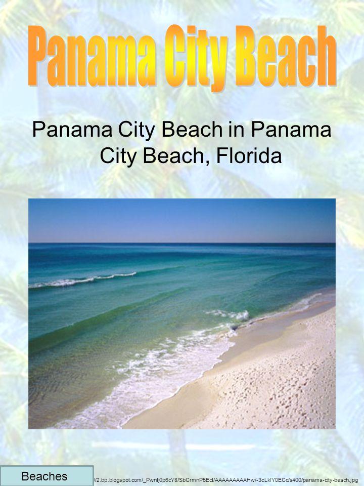 Panama City Beach in Panama City Beach, Florida http://2.bp.blogspot.com/_PwnIj0p6cY8/SbCrmnP5EcI/AAAAAAAAAHw/-3cLklY0ECc/s400/panama-city-beach.jpg Beaches