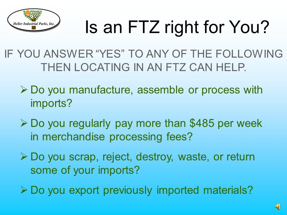 Is an FTZ right for You.