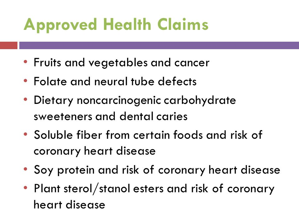 Approved Health Claims Fruits and vegetables and cancer Folate and neural tube defects Dietary noncarcinogenic carbohydrate sweeteners and dental cari
