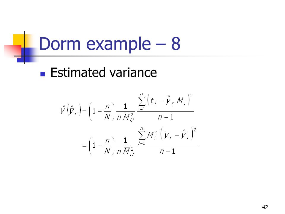 42 Dorm example – 8 Estimated variance