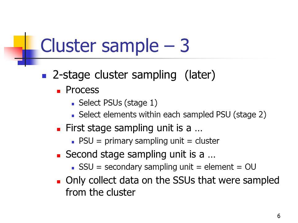 57 Dorm example – 11 Stage 1 Cluster = N = n = SRS Stage 2 Element = M i = m i = SRS