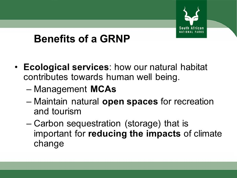 Benefits of a GRNP Ecological services: how our natural habitat contributes towards human well being.