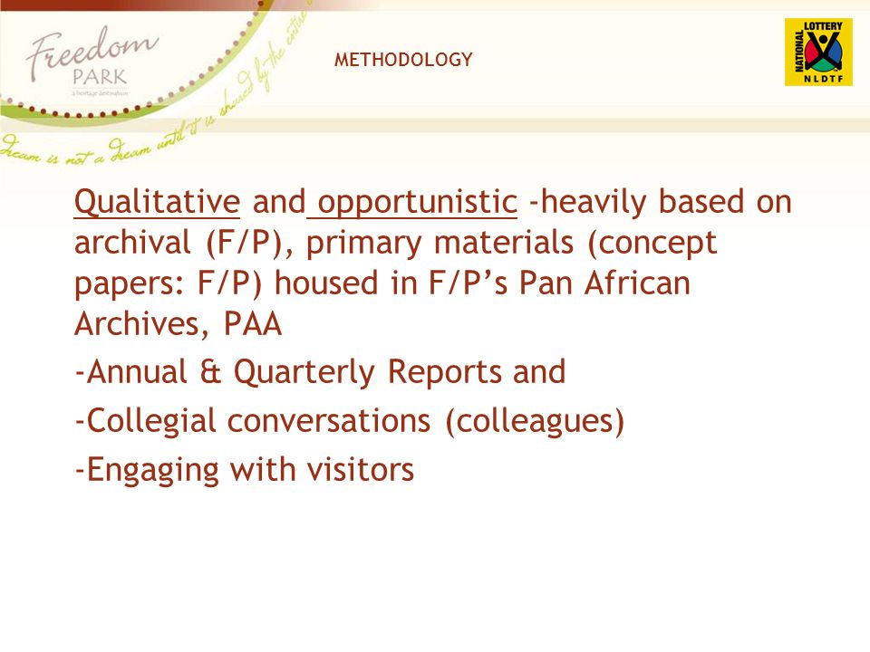 METHODOLOGY Qualitative and opportunistic -heavily based on archival (F/P), primary materials (concept papers: F/P) housed in F/Ps Pan African Archive