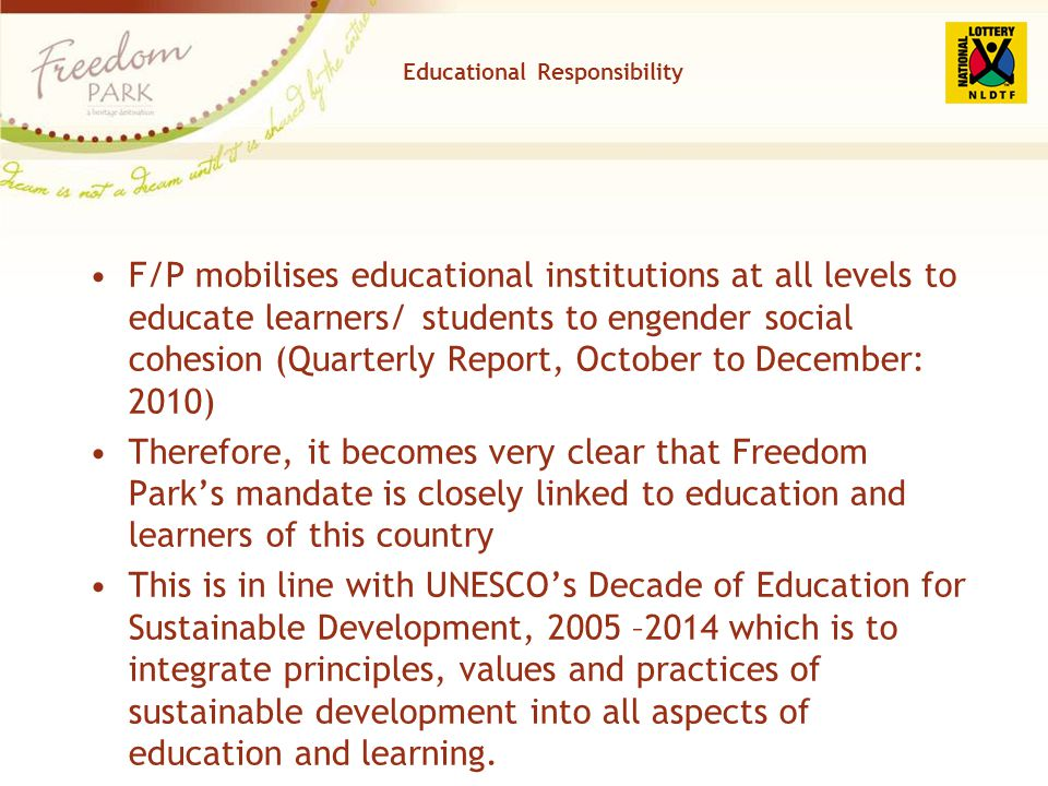 Educational Responsibility F/P mobilises educational institutions at all levels to educate learners/ students to engender social cohesion (Quarterly R