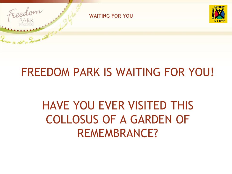 WAITING FOR YOU FREEDOM PARK IS WAITING FOR YOU! HAVE YOU EVER VISITED THIS COLLOSUS OF A GARDEN OF REMEMBRANCE?