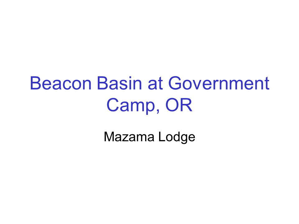Beacon Basin at Government Camp, OR Mazama Lodge