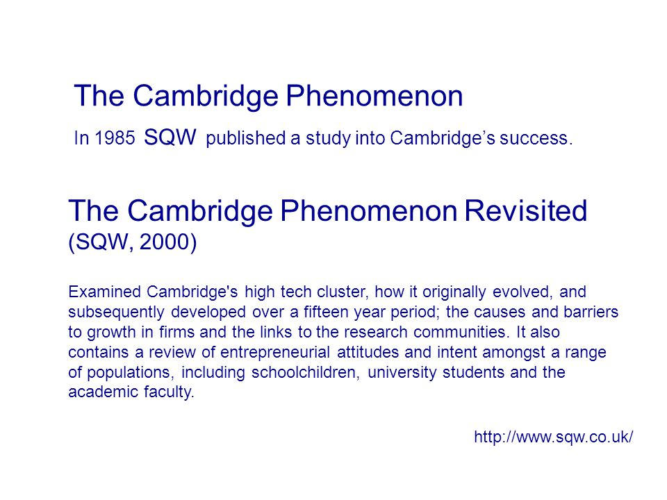 The Cambridge Phenomenon In 1985 SQW published a study into Cambridges success.