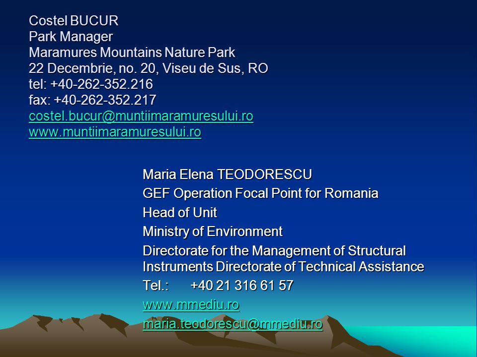 Costel BUCUR Park Manager Maramures Mountains Nature Park 22 Decembrie, no. 20, Viseu de Sus, RO tel: +40-262-352.216 fax: +40-262-352.217 costel.bucu