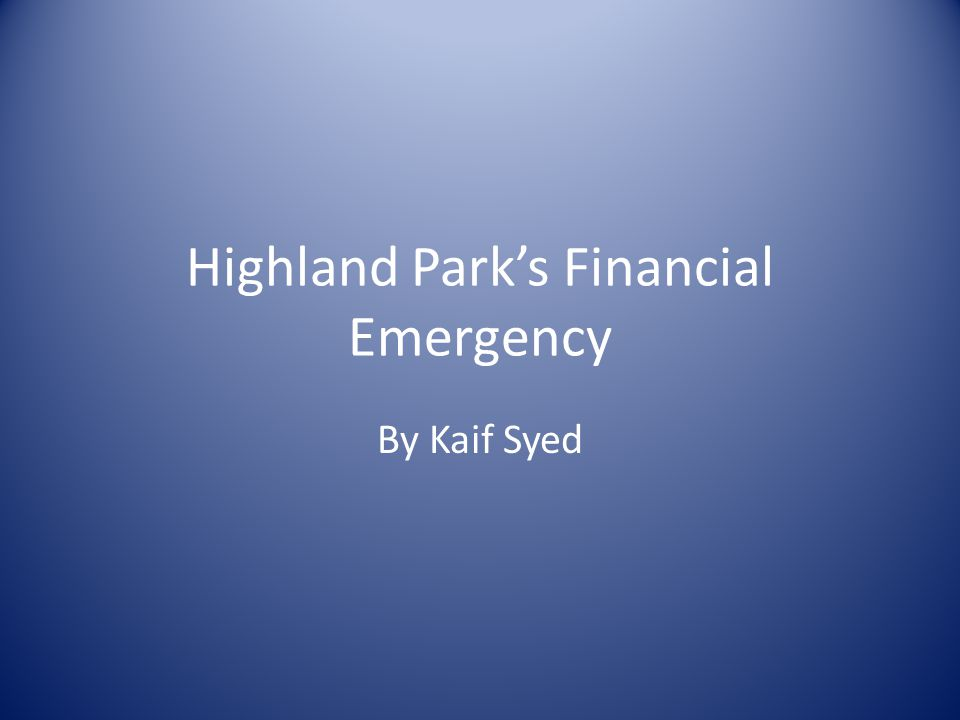 Highland Parks Financial Emergency By Kaif Syed