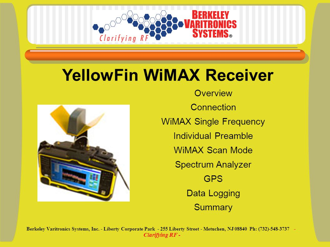 YellowFin (Overview) Hand-held portable WiMAX receiver.