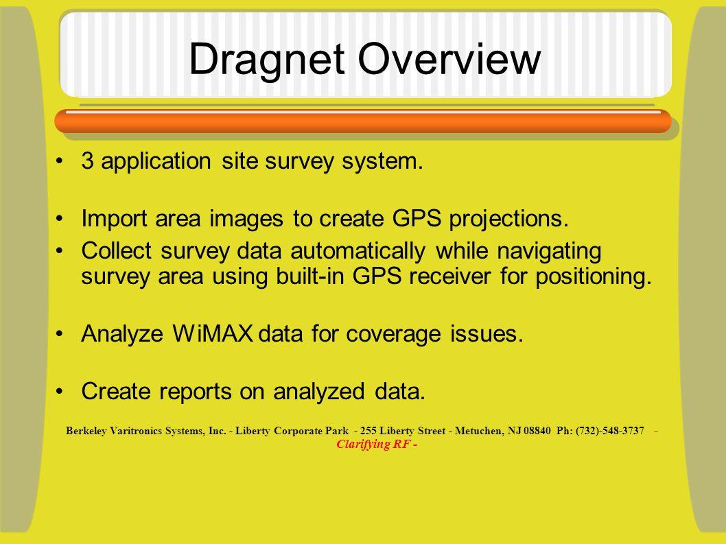 Dragnet Overview 3 application site survey system.