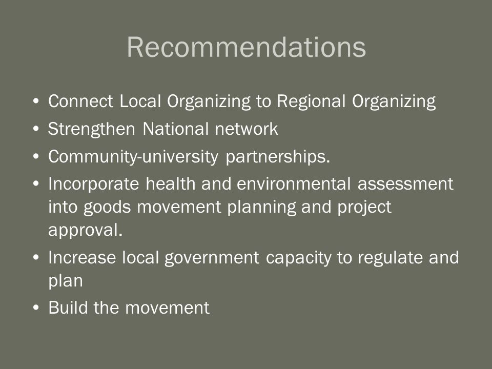 Recommendations Connect Local Organizing to Regional Organizing Strengthen National network Community-university partnerships.