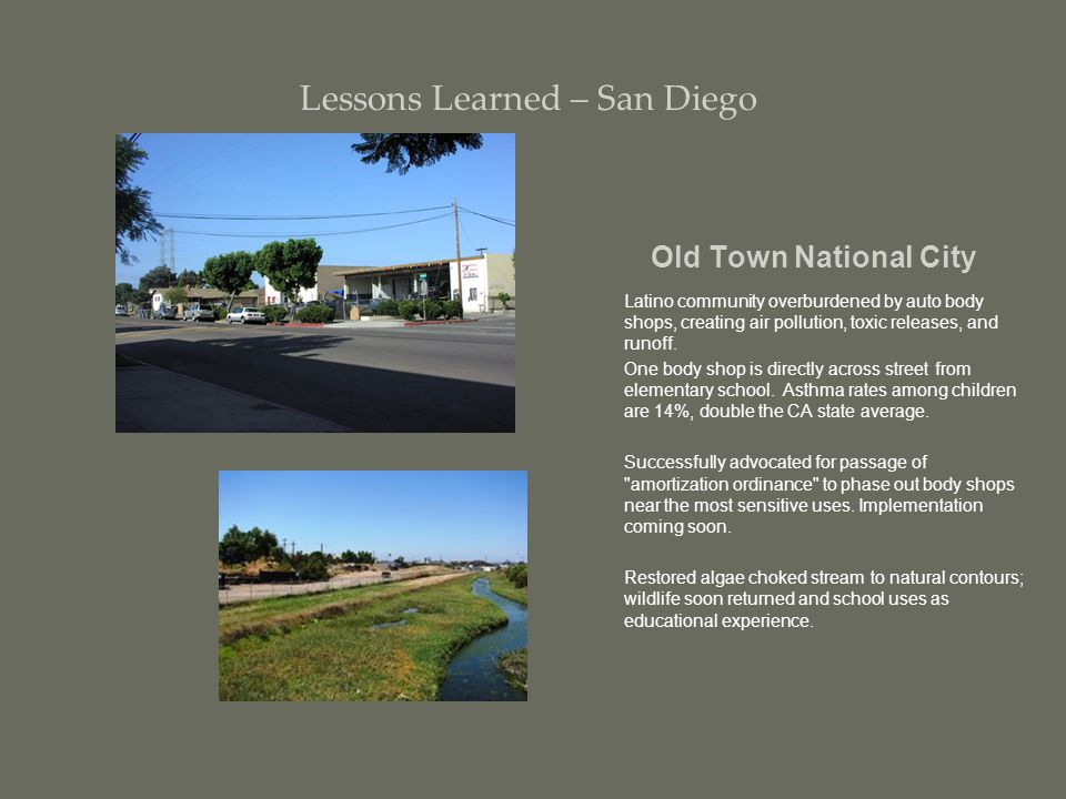 Old Town National City Latino community overburdened by auto body shops, creating air pollution, toxic releases, and runoff.