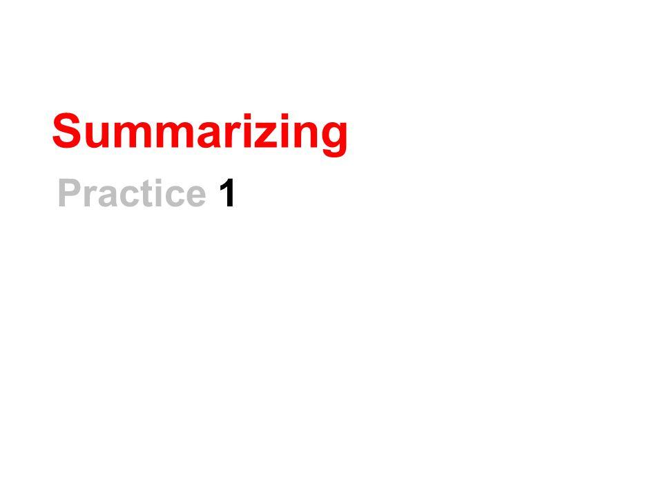 Summarizing Practice 1