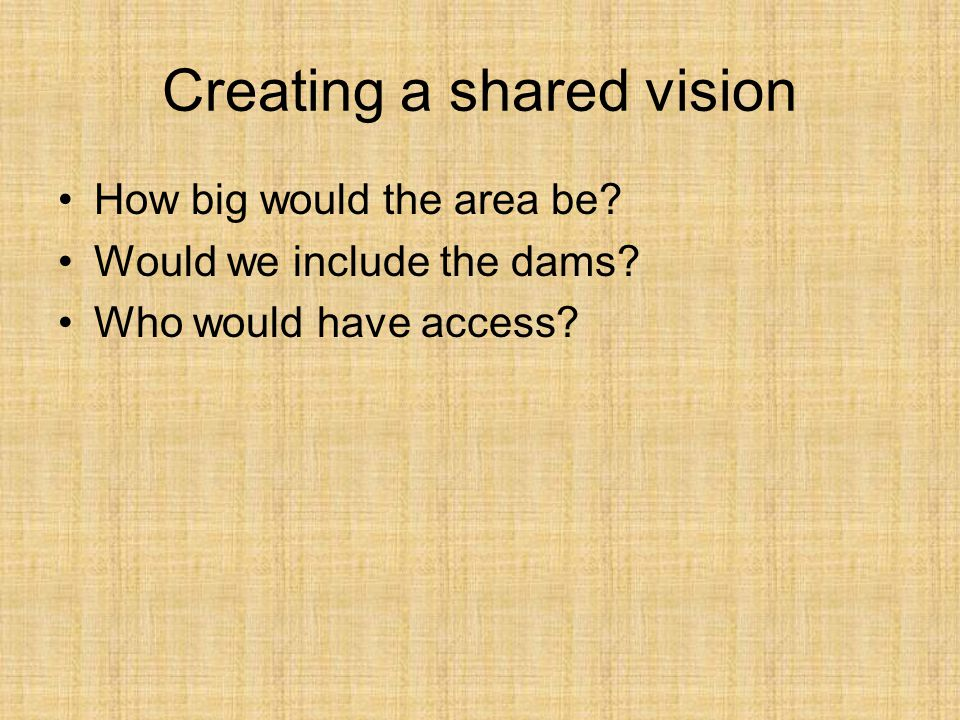 Creating a shared vision How big would the area be.