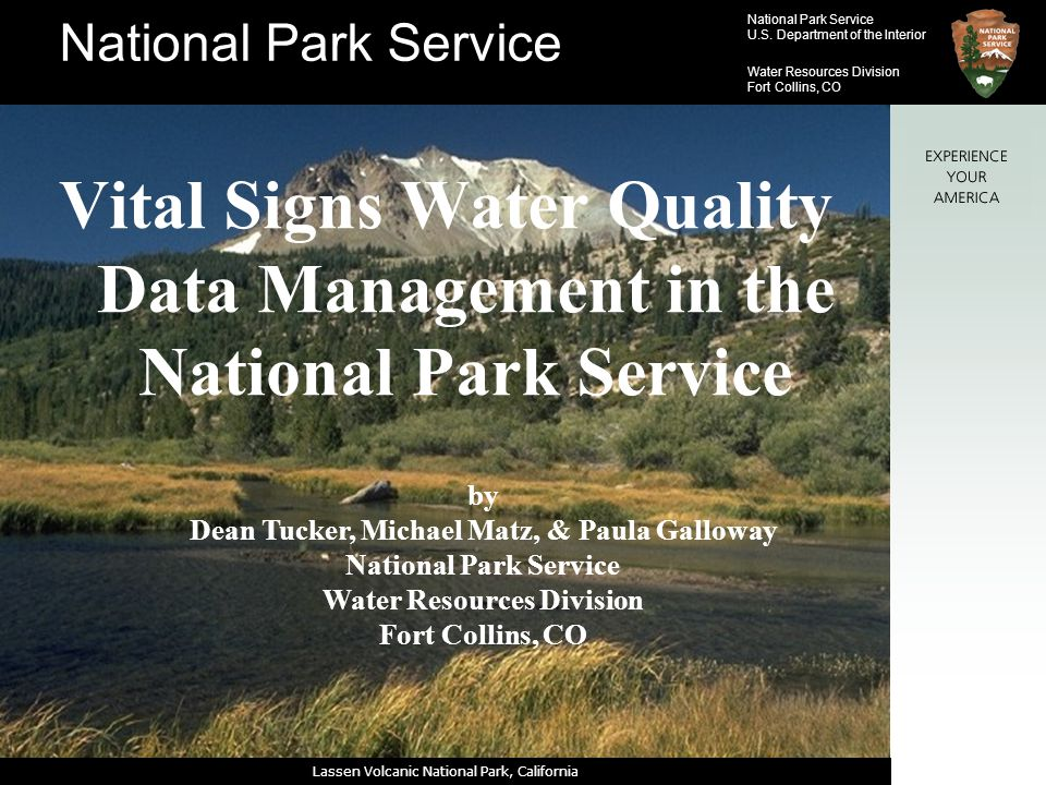 National Park Service U.S. Department of the Interior Water Resources Division Fort Collins, CO Lassen Volcanic National Park, California Vital Signs