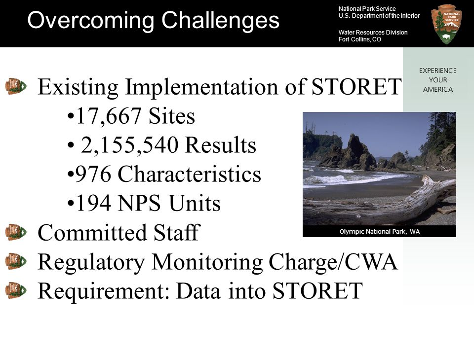 National Park Service U.S. Department of the Interior Water Resources Division Fort Collins, CO Overcoming Challenges Existing Implementation of STORE