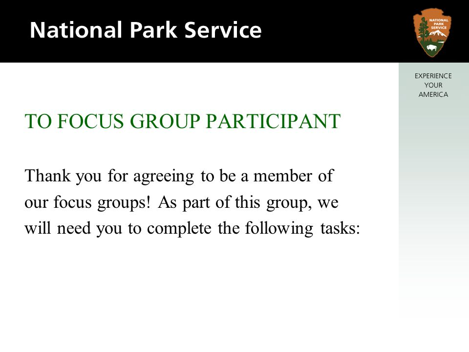 TO FOCUS GROUP PARTICIPANT Thank you for agreeing to be a member of our focus groups! As part of this group, we will need you to complete the followin