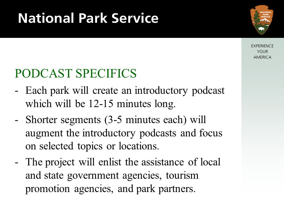 PODCAST SPECIFICS - Each park will create an introductory podcast which will be minutes long.