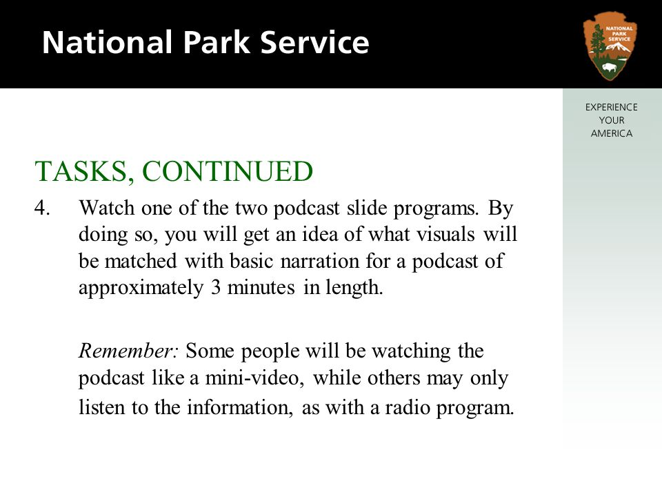 TASKS, CONTINUED 4.Watch one of the two podcast slide programs.
