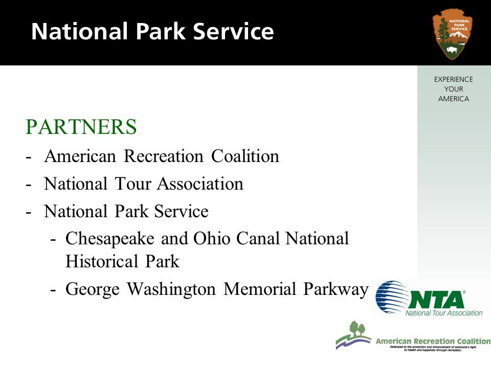 PARTNERS -American Recreation Coalition -National Tour Association -National Park Service -Chesapeake and Ohio Canal National Historical Park -George Washington Memorial Parkway