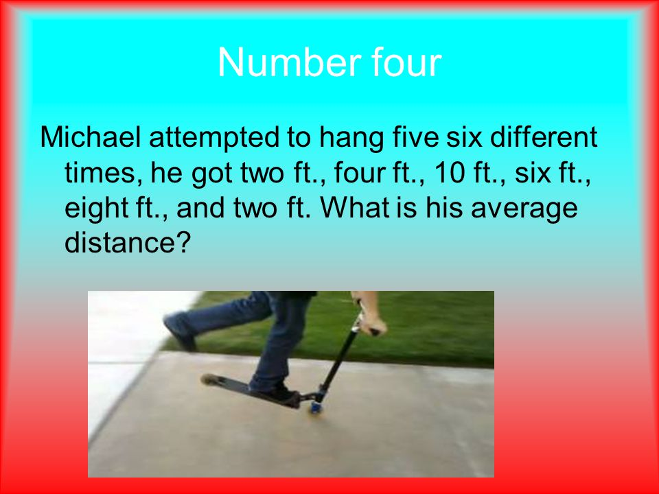 Number four Michael attempted to hang five six different times, he got two ft., four ft., 10 ft., six ft., eight ft., and two ft.