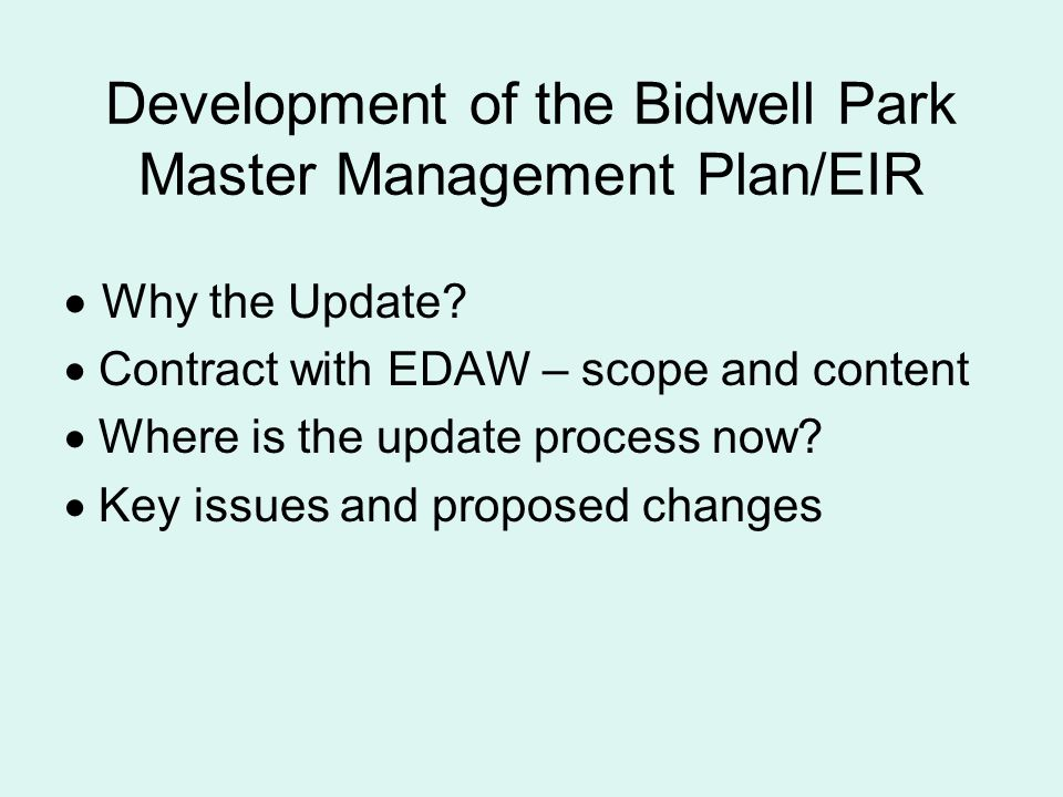 Development of the Bidwell Park Master Management Plan/EIR Why the Update.